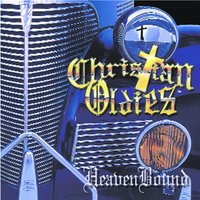 Christian Oldies - HeavenBound — Christian Oldies