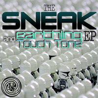 The Sneak EP — Earthling, Touch Tone, Earthling, Touch Tone (Feat. Justin Chaos, Hemi-Sync)