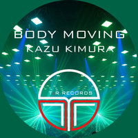 Body Moving — Kazu Kimura