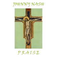 Praise — Johnny Nash