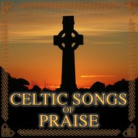 Celtic Songs of Praise — Hit Collective