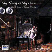 My Thing Is My Own - The Bawdy Music of Thomas D'Urfey — Hesperus