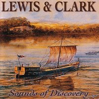 Lewis & Clark - Sounds Of Discovery — сборник