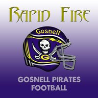 Gosnell Pirates — Rapid Fire