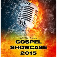 Gospel Showcase 2015 (John Tillery Presents) — сборник