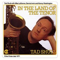 In The Land Of The Tenor — Kenny Washington, Dennis Irwin, Mike LeDonne, Tad Shull