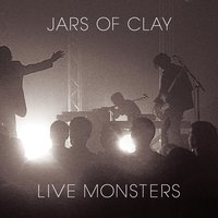 Live Monsters — Jars Of Clay
