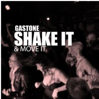 Shake It & Move It — Gastone