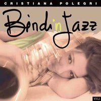 Bindi'n jazz — Cristiana Polegri