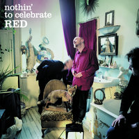 Nothin' To Celebrate — Red