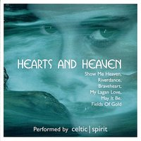 Hearts and Heaven — Celtic Spirit