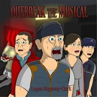 Outbreak the Musical — Logan Hugueny-Clark