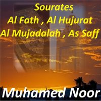 Sourates Al Fath, Al Hujurat, Al Mujadalah, As Saff — Muhamed Noor