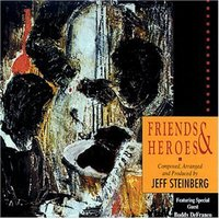 Friends & Heroes — Jeff Steinberg