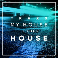 TRAXX, Vol. 2 - My House Is Your House — сборник