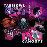 Cahoots - Single — TABIEOWL