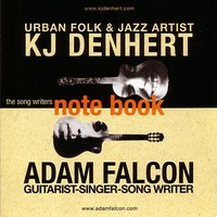 The Song Writers Notebook — KJ Denhert And Adam Falcon