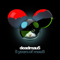 5 years of mau5 — Deadmau5