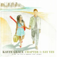 Chapter 1: Say Yes — Kayte Grace