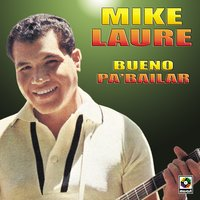Bueno Pa'bailar — Mike Laure