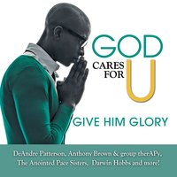 God Cares For U-Give Him Glory — сборник