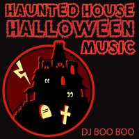 Haunted House Halloween Music — DJ Boo Boo