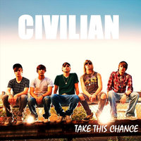 Take This Chance — Civilian