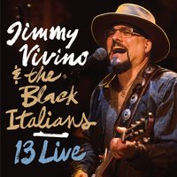 13 Live — Jimmy Vivino, Jimmy Vivino & the Black Italians, the Black Italians