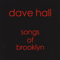 Songs of Brooklyn — Dave Hall