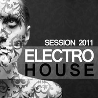 Electro House Session 2011 — сборник