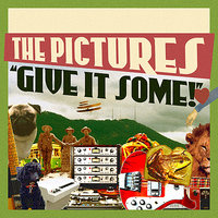 Give It Some! — The Pictures