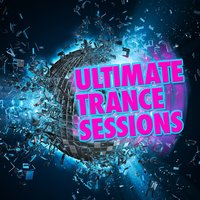 Ultimate Trance Sessions — Ibiza Dance Party, Dance Music, Dance Music|Ibiza Dance Party