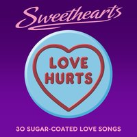 Love Hurts - Sweethearts (30 Sugar Coated Love Songs) — сборник