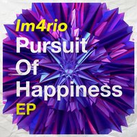 Pursuit of Happiness EP — iM4RiO