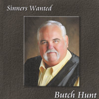 Sinners Wanted — Butch Hunt