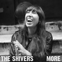 More — The Shivers