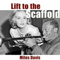 Lift to the Scaffold — Miles Davis