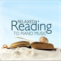 Relaxed Reading to Piano Music — Piano Music, Reading Music, Instrumental|Piano Music|Reading Music