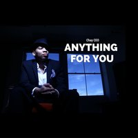 Anything for You — Chay CEO