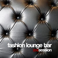 Fashion Lounge Bar 2016 Session — сборник