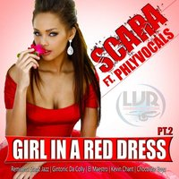 Girl In A Red Dress, Pt. 2 — Scara