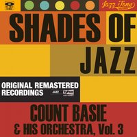 Shades of Jazz, Vol. 3 — Count Basie & His Orchestra