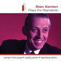 Stan Kenton Plays The Standards — Stan Kenton