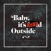 Baby, It's Killd Outside — сборник