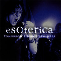 Tomorrow I Won't Remember - Single — Esoterica