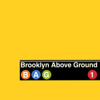 Bag 1 — Brooklyn Above Ground