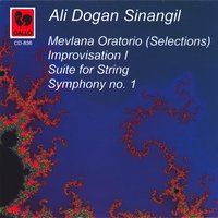 Ali Dogan Sinangil: Mevlâna Oratorio – Improvisation I – Suite for String – Symphony No. 1 — Leyla Demiris, Isin Güyer, Mesut Iktu, Mustafa Iktu, Kâmil Sekerkaran, Chœur et solistes de l'Opéra d'Etat d'Istanbul, Ali Dogan Sinangil, Orchestre de cordes de TRT. Gürer Aykal, Orchestre symphonique d'Etat d'Istanbul & Ottavio Ziino