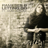 Letting Go (feat. Amelia Rose) — Rameses B