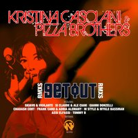 Get Out — Kristina Casolani, Pizza Brothers