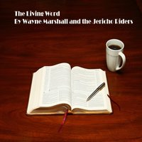 The Living Word (feat. The Jericho Riders) — Wayne Marshall